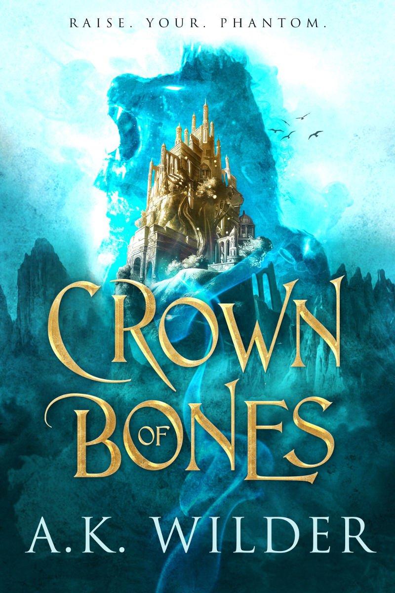Crown of Bones by A.K. Wilder